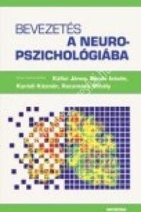 Kállai J. - Bende I. - Karádi K. - Racsmány M.:Bevezetés a neuropszichológiába