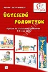J.Hartman: Ügyesedő porontyok - Fejlesztő és szórakoztató játékötletek 0-5 éves korig