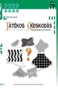 Tóth Ernőné: Játékos okoskodás - Feladatgyűjtemény