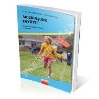 Bányai-Kovács-Makai-Pölös-Urbán:Mozduljunk együtt! - Sportos, mozgásos játékok, vetélkedők