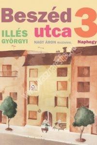 Illés Györgyi : Beszéd utca 3. - Beszédfejlesztő mesekönyv