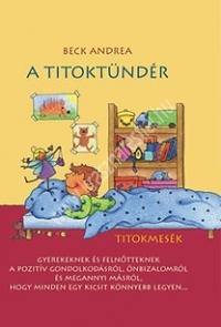A Titoktündér - Titokmesék gyerekeknek és felnőtteknek, hogy minden egy kicsit könnyebb legyen