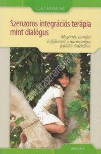 Szenzoros Integrációs terápia mint dialógus ( Ulla Kiesling )
