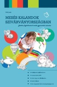 Mesés kalandok Szivárványországban - Játékos foglalkozások óvodás gyermekek számára