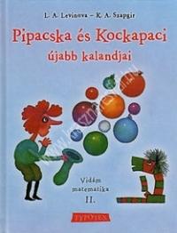 Levinova : Pipacska és Kockapaci újabb kalandjai vidám matematika