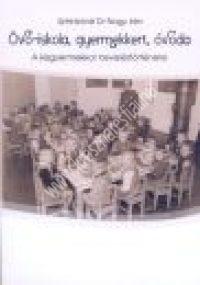Sztrinkóné:Óvó-iskola, gyermekkert, óvoda