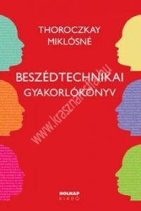 Thoroczkay Miklósné : Beszédtechnikai gyakorlókönyv