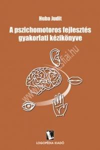 huba-judit-a-pszichomotoros-fejlesztes-gyakorlati-kezikonyve