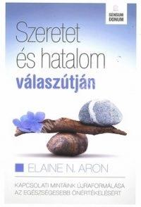 Szeretet és hatalom válaszútján - Elaine Aron