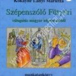 Kókayné Lányi Marietta:Szépenszóló Fütyöri, válogatás magyar népmesékbõl – Munkatankönyv