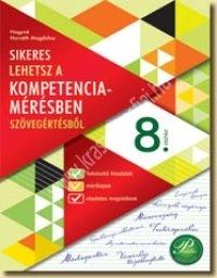 Sikeres lehetsz a kompetenciamérésben 8. Szövegértés