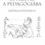 Czike Bernadett:Bevezetés a pedagógiába - Szöveggyûjtemény