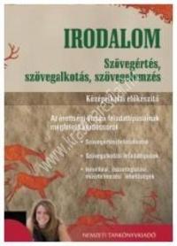 Turcsányi Márta : Irodalom - Középiskolai előkészítő: Szövegértés, szövegalkotás, szövegelemzés.