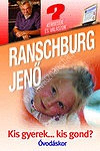 Ranschburg Jenő: Kis gyerek…kis gond? Óvodáskor