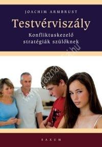 Joachim Armbrust:Testvérviszály - Konfliktuskezelő stratégiák szülőknek