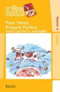 LÜK 24 - Past Tense, Present Perfect Angol nyelvtan 6. osztálytól