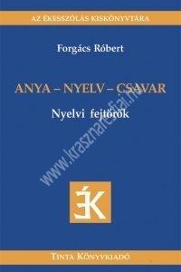 Forgács Róbert: Anya - Nyelv -Csavar (Nyelvi fejtörők)