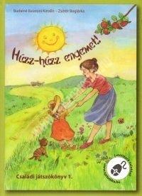 Budainé Balatoni K. - Zsótér B. : Húzz-húzz engemet! Családi játszókönyv