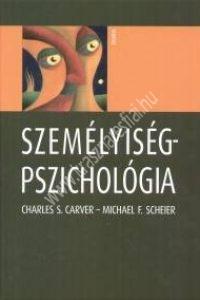 Charles S. Carver - Nagy János - Michael F. Scheier - V. Komlósy Annamária: Személyiségpszichológia