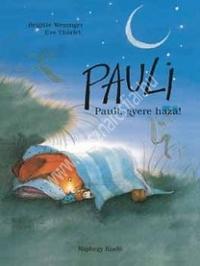 B. Weninger - E. Tharlet:Pauli, gyere haza!