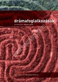Kaposi László : Drámafoglalkozások