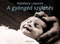 f. Leboyer:A gyöngéd születés