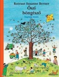 Rotraut Susanne Berner: Őszi böngésző - Képeskönyv 2 éves kortól