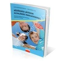 Bányai-Besnyi-aller-Imreh-Kovács:Közösségi játékok általános iskolásoknak - Komplett játékleírások részletes fejlesztési célokkal