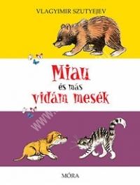 Miau és más vidám mesék - Szutyejev