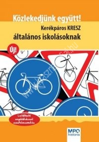 Közlekedjünk együtt - Kerékpáros KRESZ általános iskolásoknak