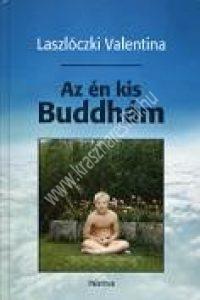 Laszlóczky Valentina : Az én kis Buddhám