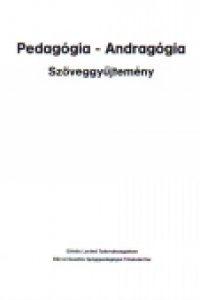 Pákozdiné Kenderessy K. – Tátrai M.:Pedagógia-Andragógia – Szöveggyûjtemény