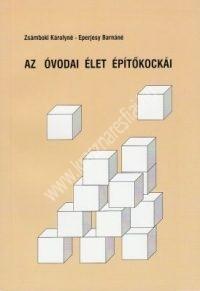 Zsámboki K. - Eperjesy B.:Az óvodai élet építőkockái - Témaötletek, projektvázlatok, éves tervek