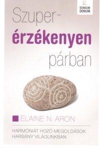 Elaine N. Aron : Szuperérzékenyen párban