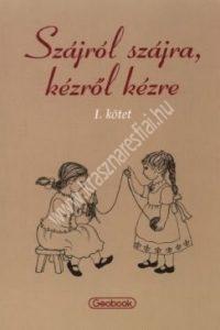 Papp Kornélia: Szájról szájra, kézről kézre I. - Játékgyűjtemény