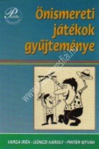 Gönczi K. – Varga I. – Pintér I.: Önismereti játékok gyűjteménye – Tanári kézikönyv