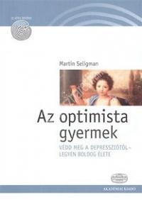Martin Seligman: Az optimista gyermek