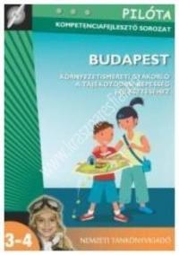 Pilóta kompetenciafejlesztő sorozat - Budapest. Környezetismereti gyakorló a tájékozódási képesség fejlesztéséhez. : Mészárosné Kovalcsik Judit.