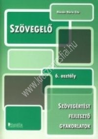 Szövegelő 6. Szövegértést fejlesztő gyakorlófüzet