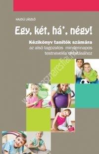 Egy, két, há, négy! Kézikönyv tanítók számára az alsó tagozatos mindennapos testnevelés tanításához