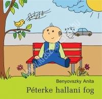 Benyovszky Anita: Péterke hallani fog