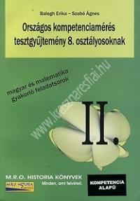 Balogh-Szabó :Országos kompetenciamérés tesztgyűjtemény 8. osztályosoknak - Magyar és matematika gyakorló feladatsorok II.