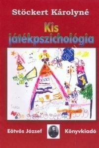 Stöckert Károlyné : Kis játékpszichológia