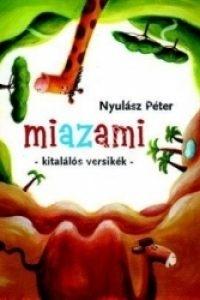 Nyulász Péter: Miazami - Kitalálós versikék gyerekeknek