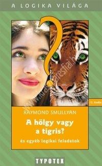 R.Smullyan:A hölgy vagy a tigris? és egyéb logikai feladatok