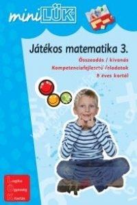 MiniLÜK Játékos matematika 3. - Összeadás-kivonás, Kompetenciafejlesztő feladatok 8 éves kortól