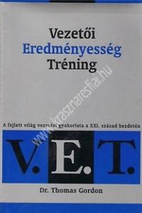 Gordon, Thomas : V.E.T. Vezetői eredményesség tréning