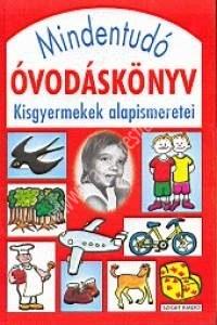 Borbély Sándor: Mindentudó óvodáskönyv - Kisgyermekek alapismeretei