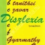 Gyarmathy Éva:Diszlexia A specifikus tanítási zavar