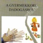 Klaniczay Sára : A gyermekkori dadogásról